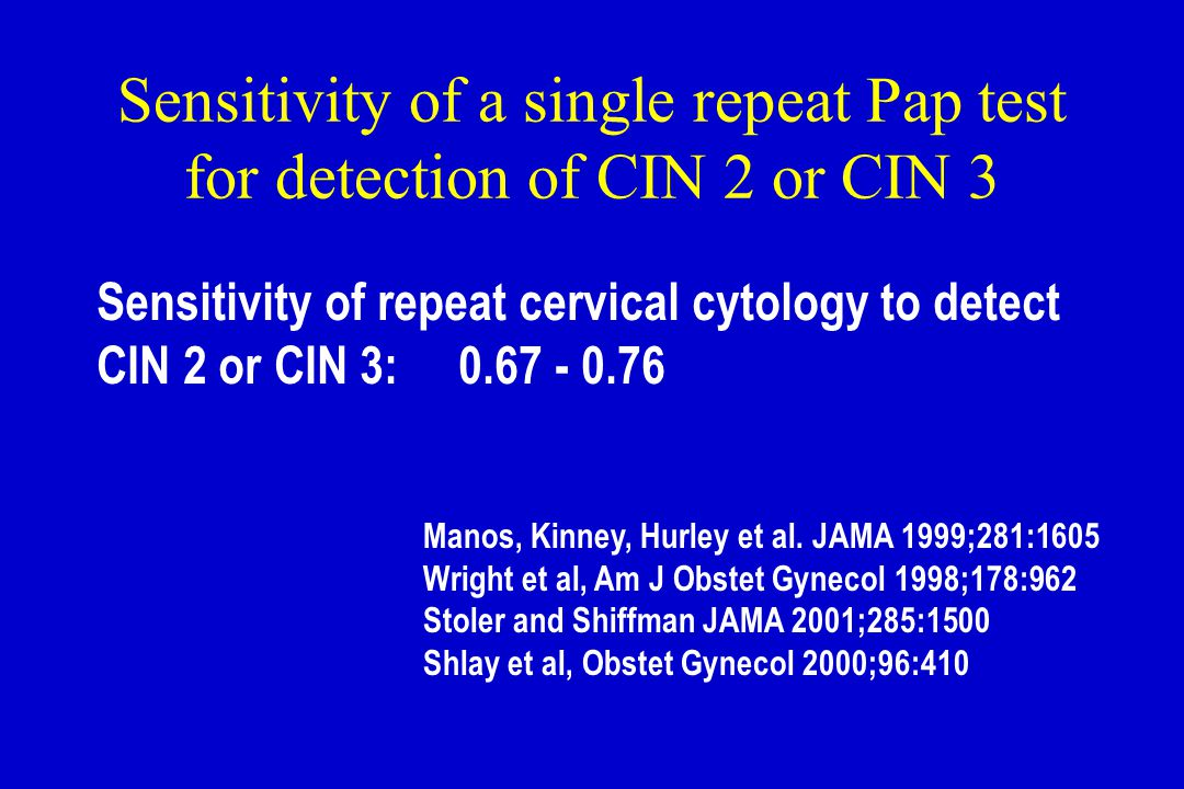 Sensitivity of a single repeat Pap test for detection of CIN 2 or CIN 3
