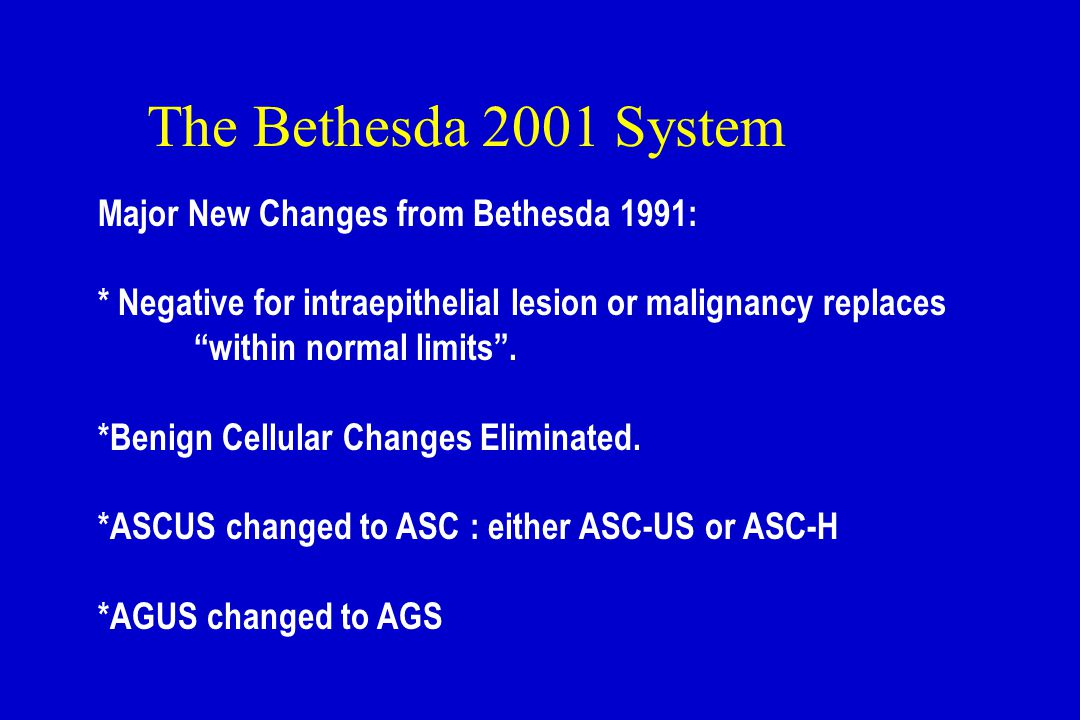 The Bethesda 2001 System Major New Changes from Bethesda 1991:
