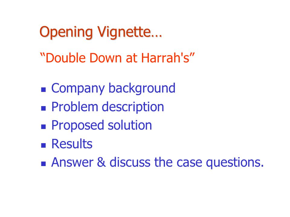 Opening Vignette… Double Down at Harrah s Company background