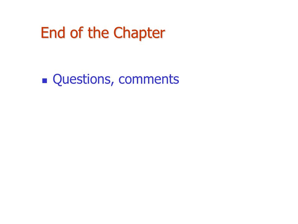 End of the Chapter Questions, comments