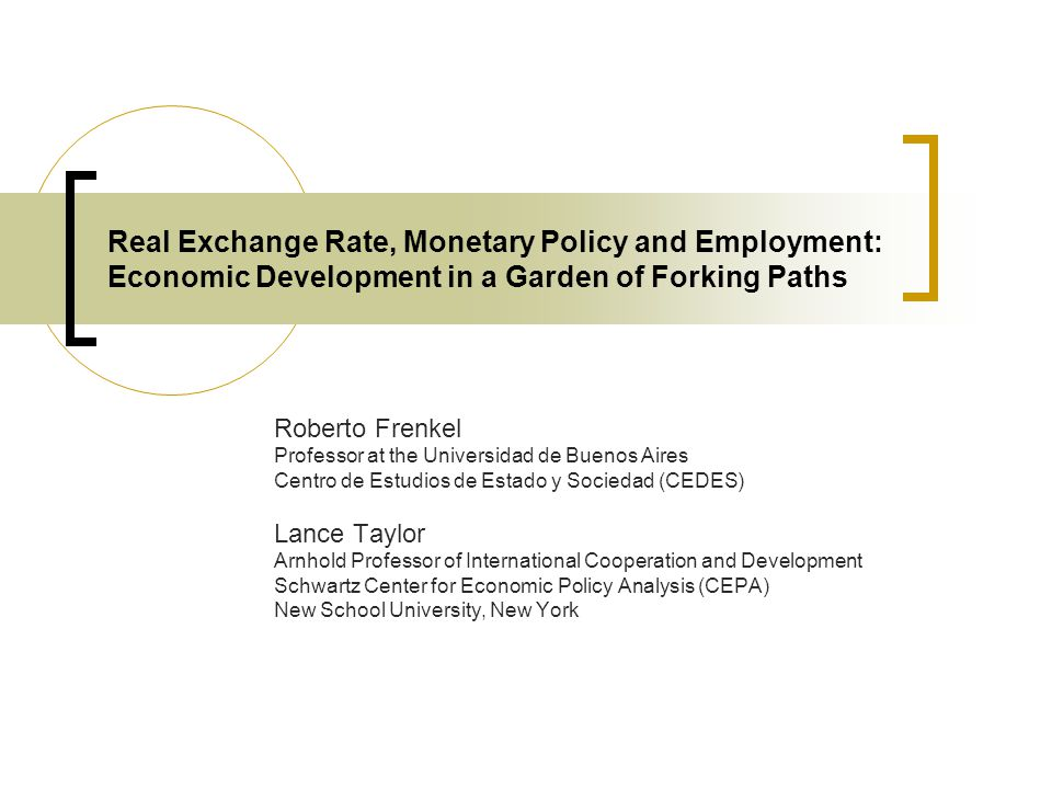 Real Exchange Rate, Monetary Policy and Employment: Economic Development in a Garden of Forking Paths