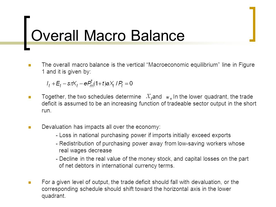 Overall Macro Balance The overall macro balance is the vertical Macroeconomic equilibrium line in Figure 1 and it is given by:
