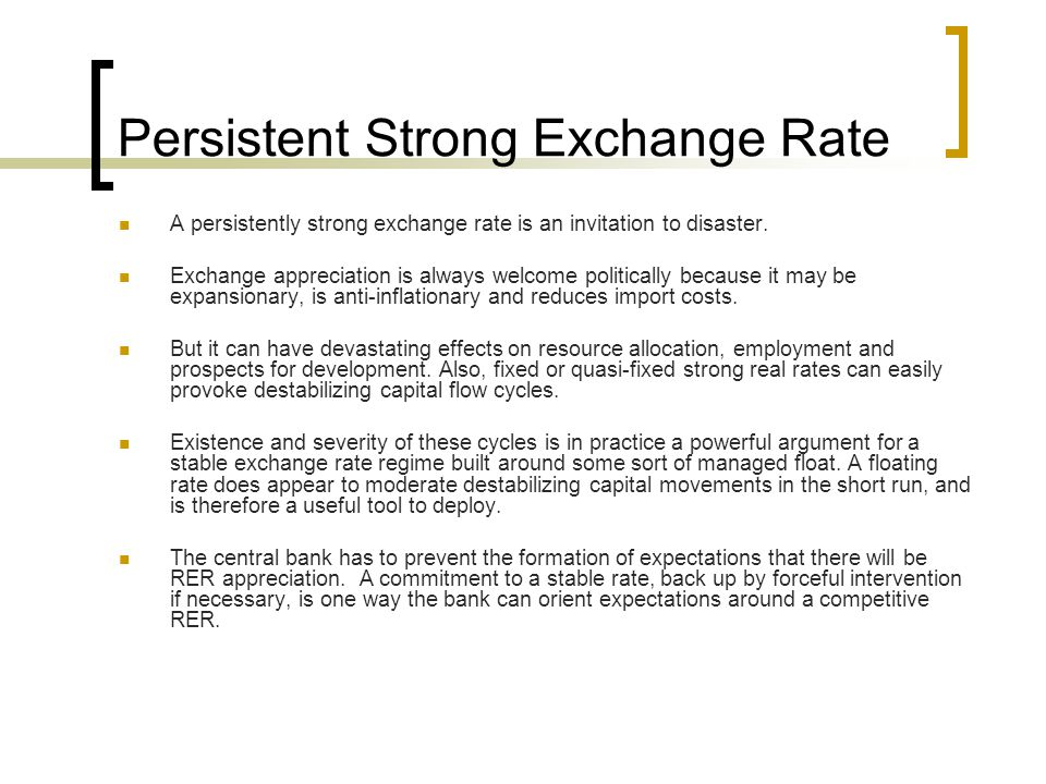 Persistent Strong Exchange Rate