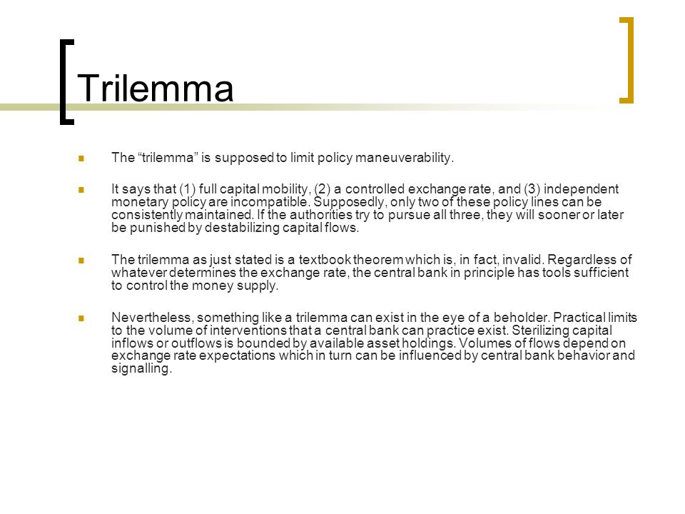 Trilemma The trilemma is supposed to limit policy maneuverability.
