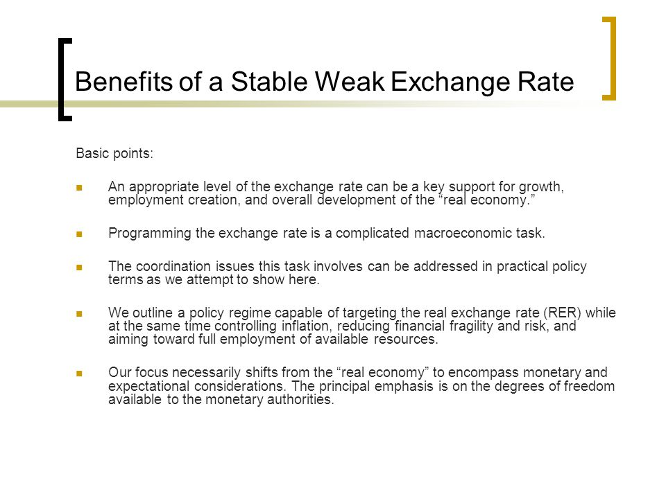 Benefits of a Stable Weak Exchange Rate