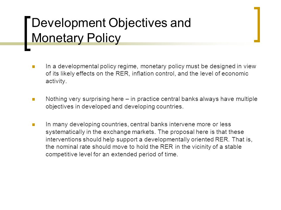 Development Objectives and Monetary Policy