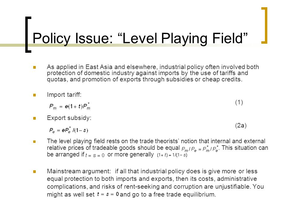 Policy Issue: Level Playing Field