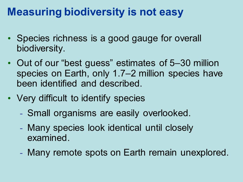 Measuring biodiversity is not easy