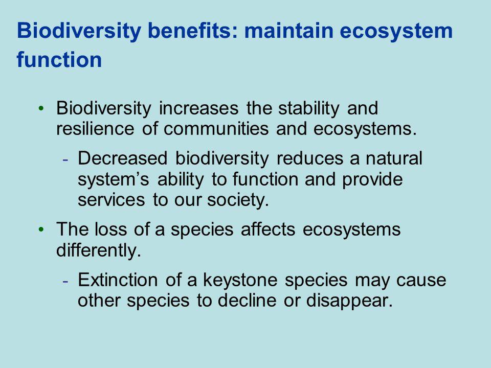 Biodiversity benefits: maintain ecosystem function