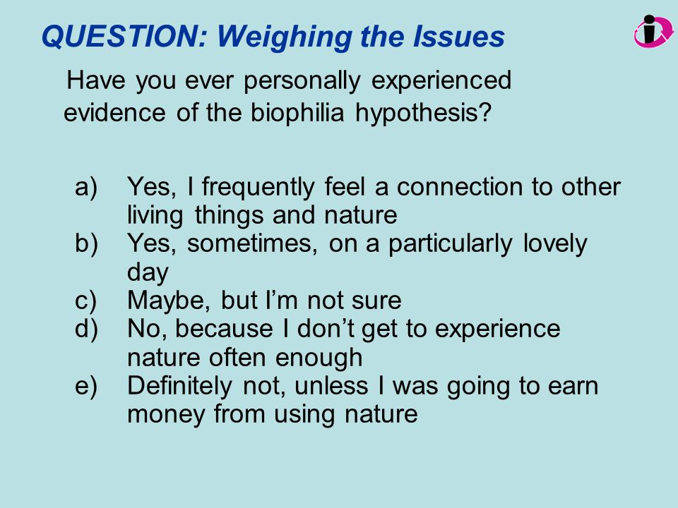 QUESTION: Weighing the Issues