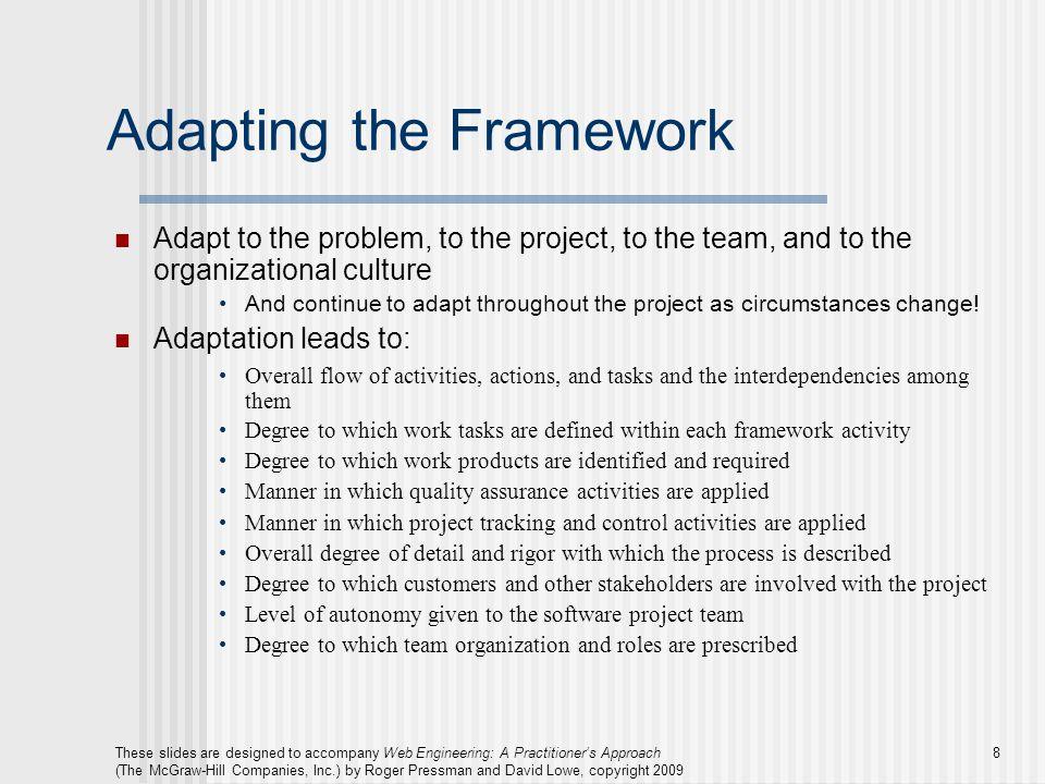 Adapting the Framework