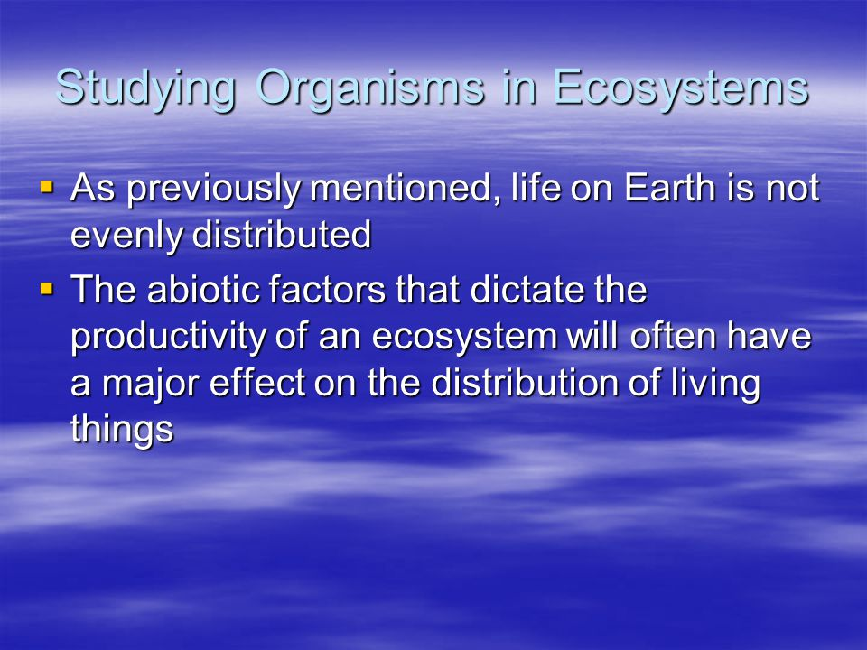 Studying Organisms in Ecosystems