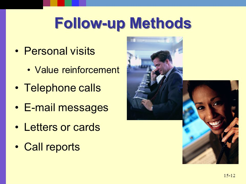 Follow-up Methods Personal visits Telephone calls E-mail messages