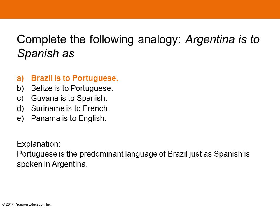 Complete the following analogy: Argentina is to Spanish as