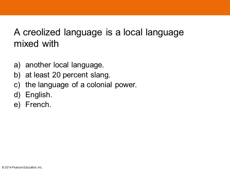 A creolized language is a local language mixed with