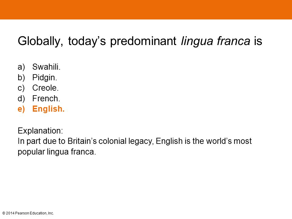 Globally, today's predominant lingua franca is