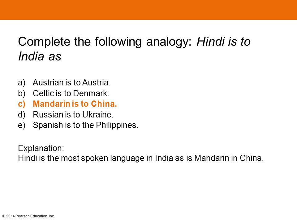 Complete the following analogy: Hindi is to India as