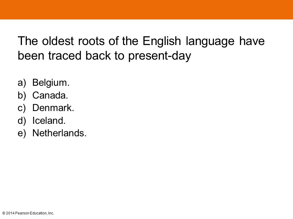 The oldest roots of the English language have been traced back to present-day