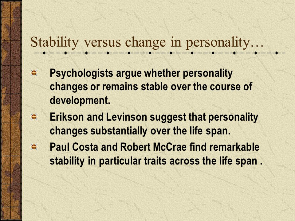 Stability versus change in personality…