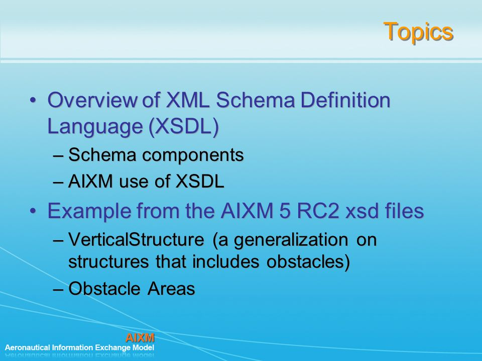 Topics Overview of XML Schema Definition Language (XSDL)
