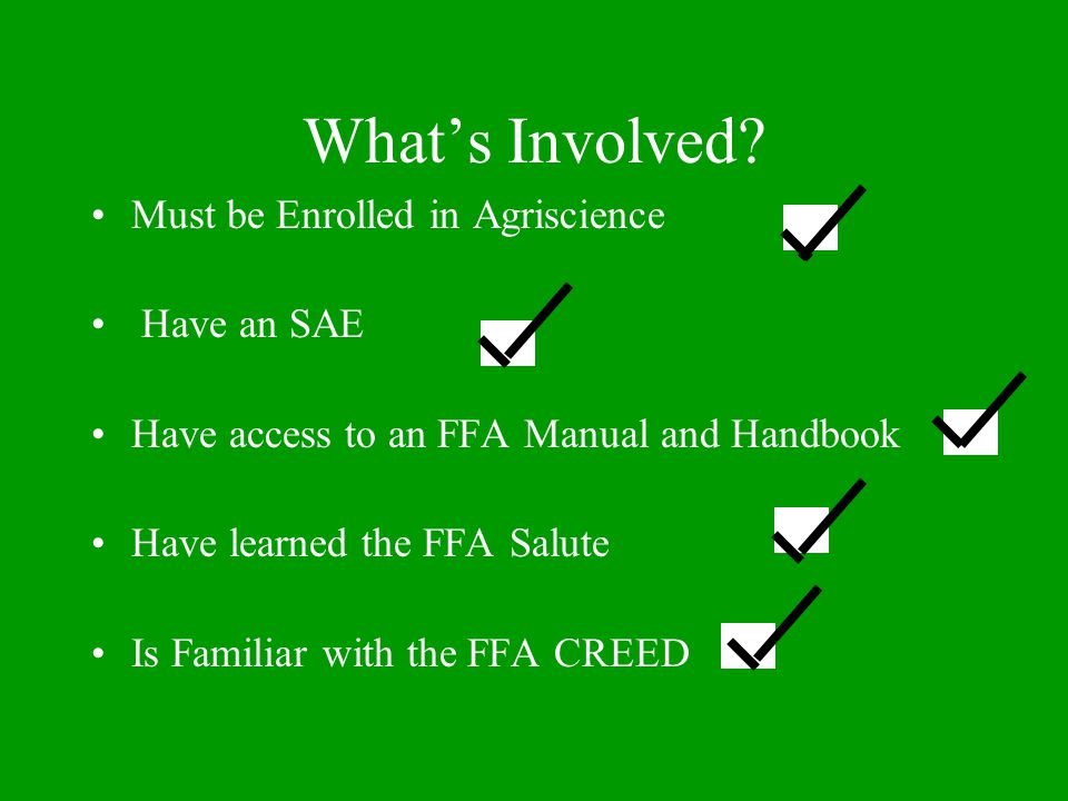 What's Involved Must be Enrolled in Agriscience Have an SAE