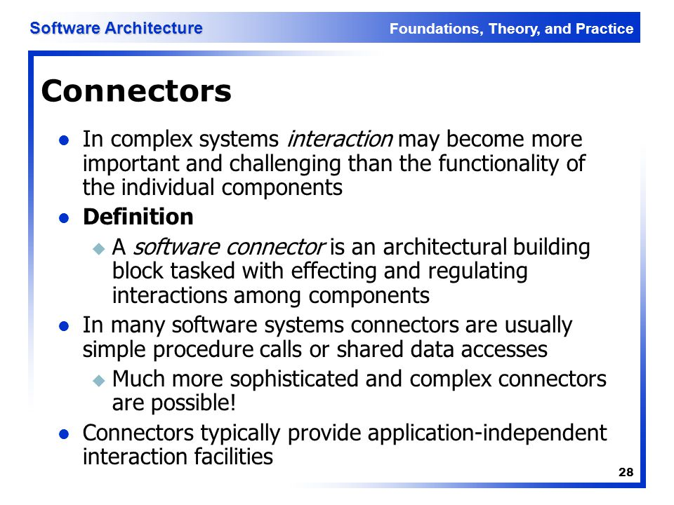 Connectors In complex systems interaction may become more important and challenging than the functionality of the individual components.