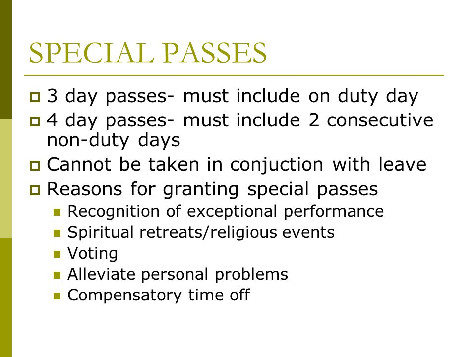 SPECIAL PASSES 3 day passes- must include on duty day