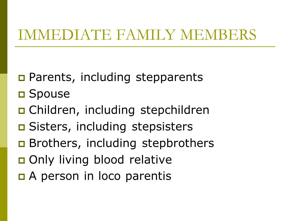 IMMEDIATE FAMILY MEMBERS