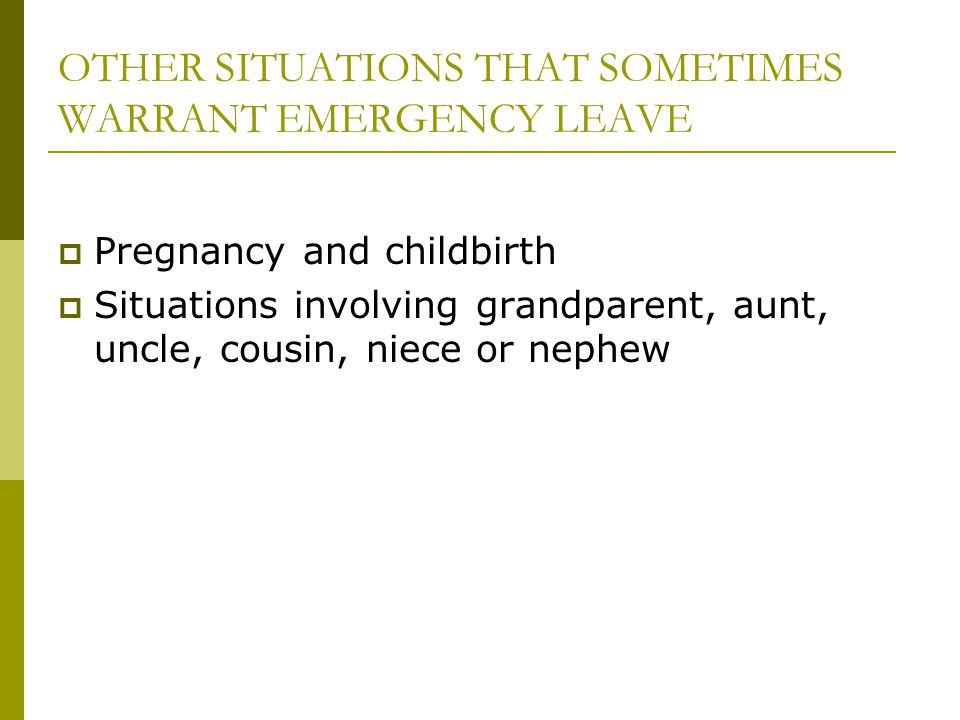 OTHER SITUATIONS THAT SOMETIMES WARRANT EMERGENCY LEAVE