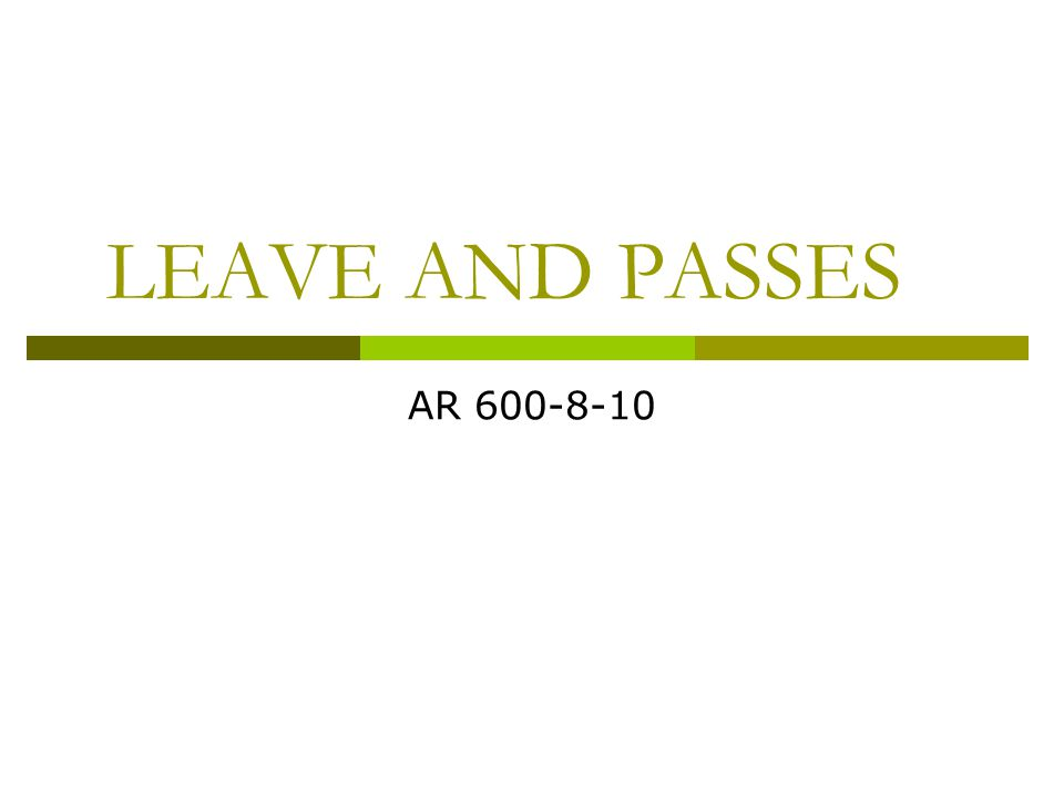 LEAVE AND PASSES AR 600-8-10