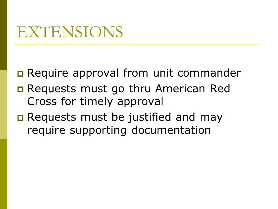 EXTENSIONS Require approval from unit commander