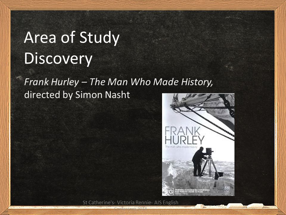 a comparison between the value of discovery in simon nashts documentary frank hurley the man who mad