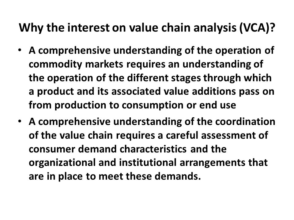 Why the interest on value chain analysis (VCA)