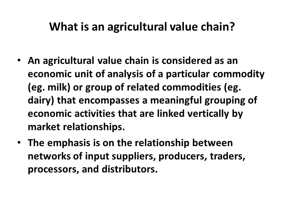What is an agricultural value chain