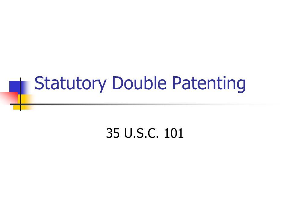 Statutory Double Patenting