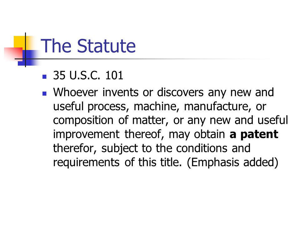The Statute 35 U.S.C. 101.