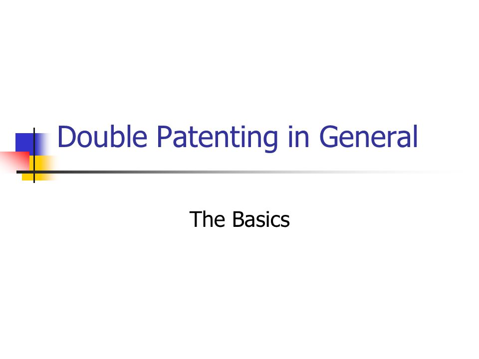 Double Patenting in General