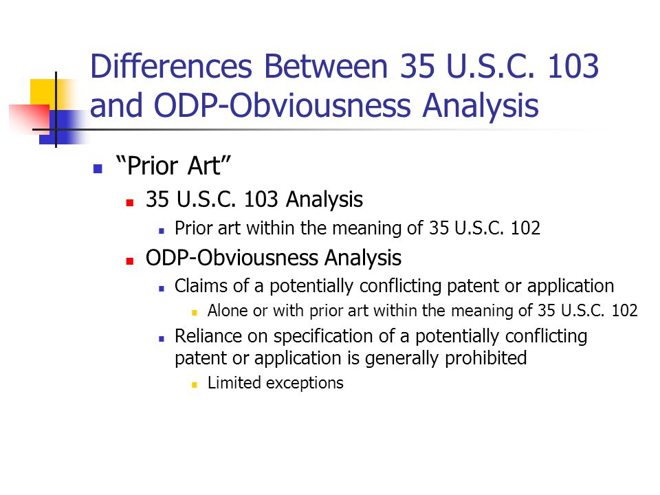 Differences Between 35 U.S.C. 103 and ODP-Obviousness Analysis