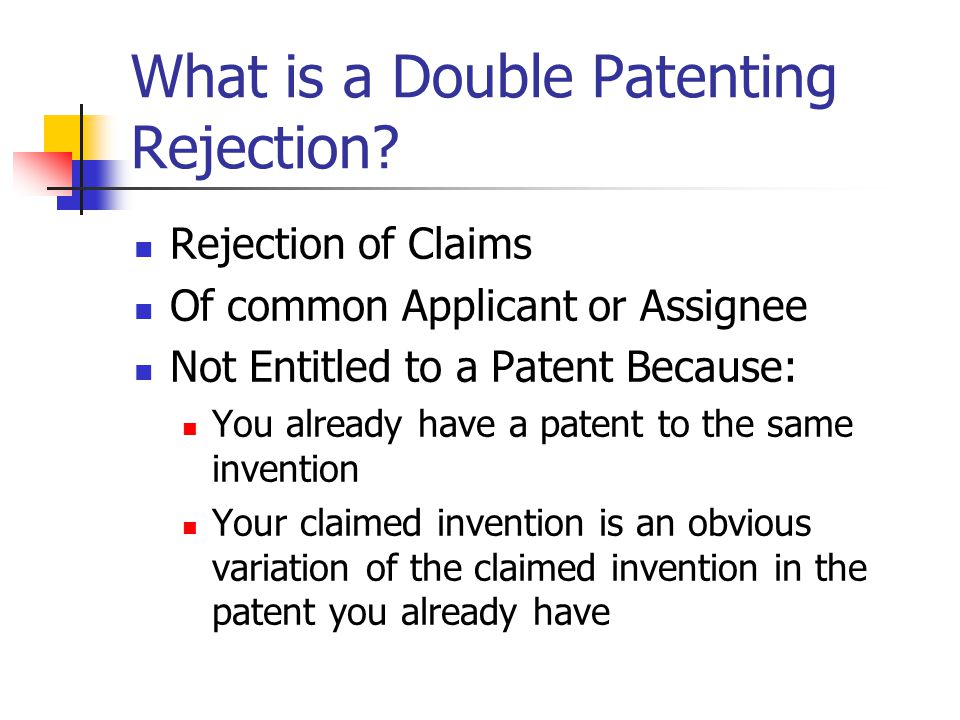 What is a Double Patenting Rejection