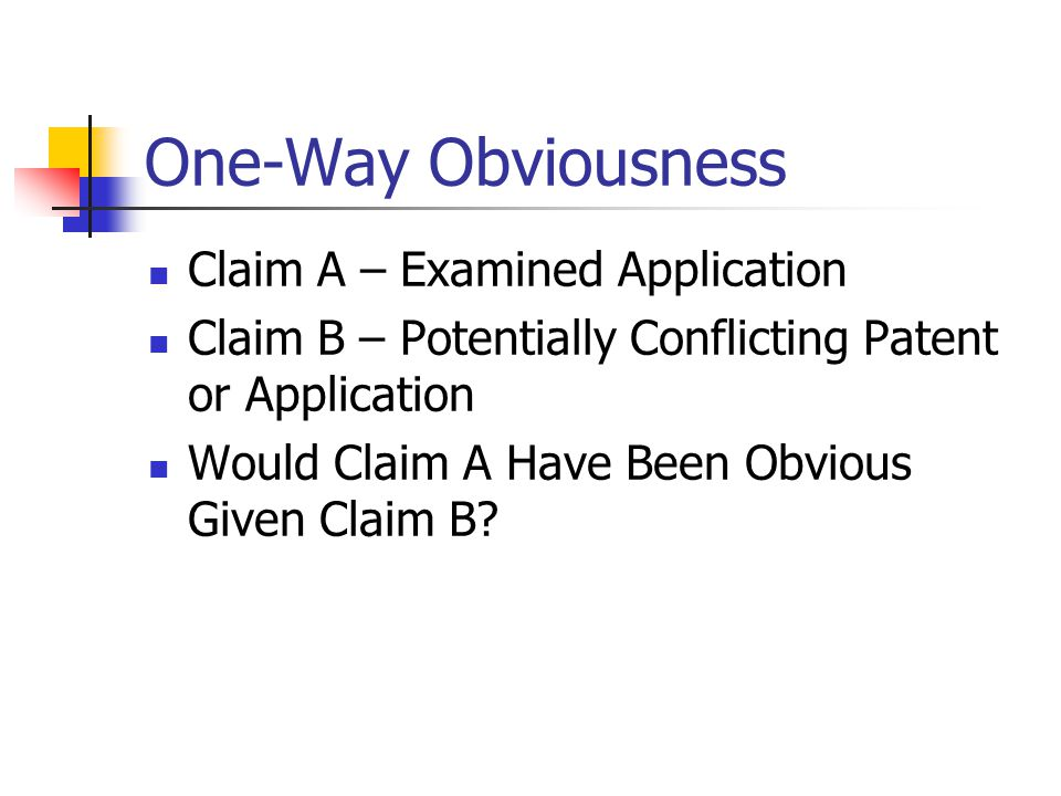 One-Way Obviousness Claim A – Examined Application