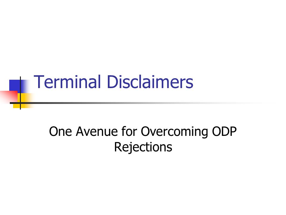 One Avenue for Overcoming ODP Rejections