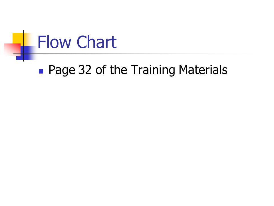 Flow Chart Page 32 of the Training Materials