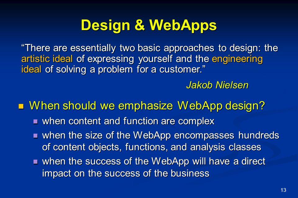 Design & WebApps When should we emphasize WebApp design