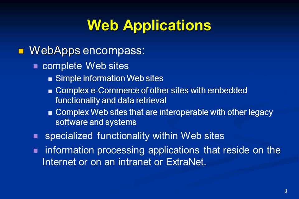Web Applications WebApps encompass: complete Web sites