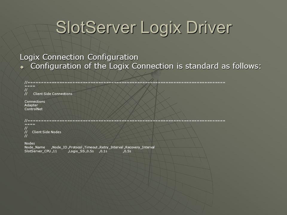 SlotServer Logix Driver