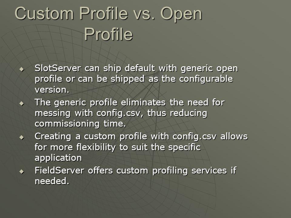 Custom Profile vs. Open Profile