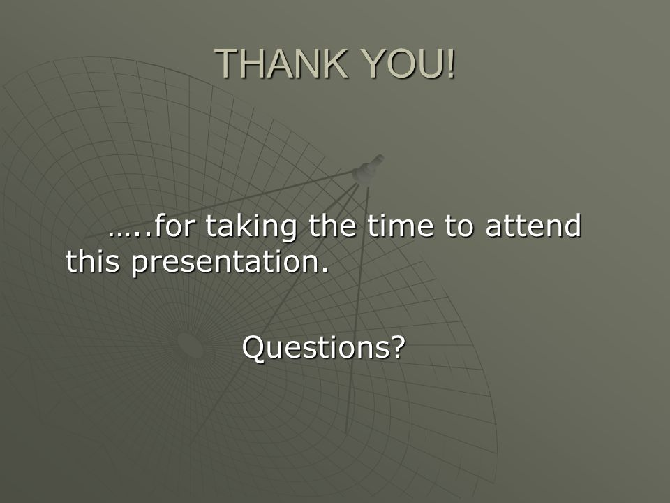 THANK YOU! …..for taking the time to attend this presentation.