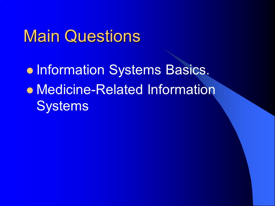 Main Questions Information Systems Basics.