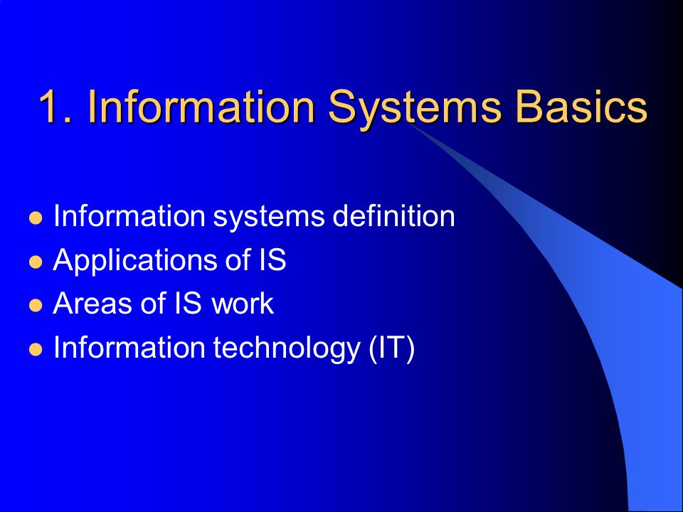 1. Information Systems Basics
