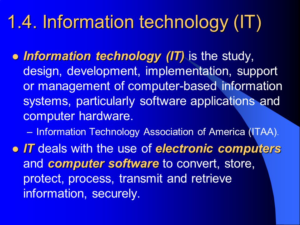1.4. Information technology (IT)